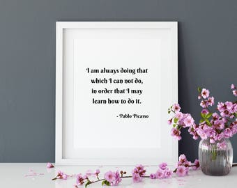 Pablo Picasso Quote, Printable Quote, Inspirational Quotes, Inspirational Quote, Printable Art, Motivational Prints, Inspirational Prints