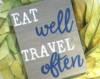 Eat Well Travel Often Wood Sign, Farmhouse Decor, Hand Painted Art, Rustic Decor