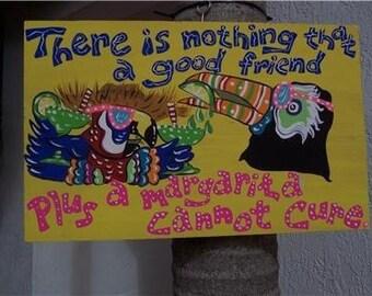 Tropical Good Friend Parrot Toucan Margarita Wood Sign