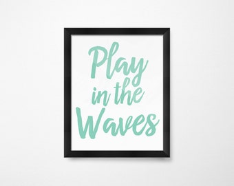 Coastal Decor, Wave Decor, Beach Art, Play in the Waves, Wave Art, Beach Decor, Beach PRINTABLE Art, Ocean Printables for the Home