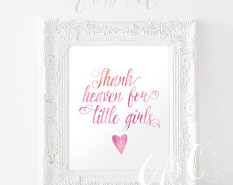 Thank heaven for little girls. - watercolor INSTANT DOWNLOAD - Printable Inspiration Quote -- pink