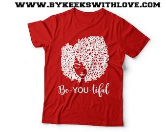 BEAUTIFUL Tee- Be YOU Tee - Afro tshirt - Natural Hair Shirt