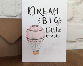 Dream Big Little One greeting card
