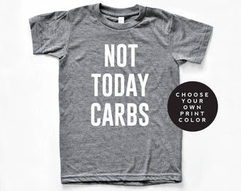 Not Today Shirt, Not Today Carbs Shirt, Keto Shirt, Workout Shirt, Funny Workout Shirt, Keto Gift, Ketogenic, Ketones