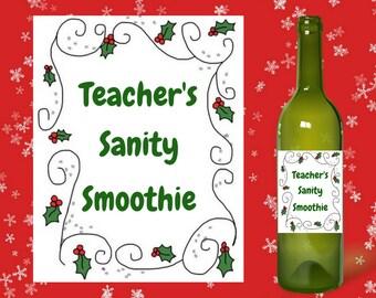 Funny Teacher gift, Christmas gift, printable wine label, host hostess, last minute, easy, DIY, friend, secret santa, coworker