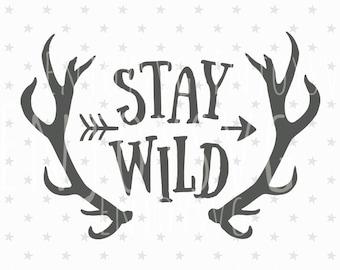Stay Wild SVG Files Stay Wild Svg Cut file Baby Svg Horn svg file Baby SVG file Horn svg Arrow Silhouette Cricut Svg Baby file T-shirt Svg