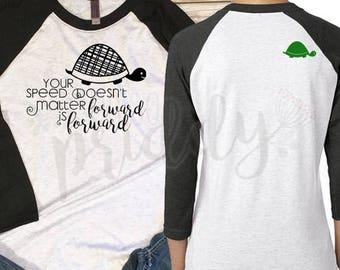 Forward is Forward, Moving Forward, Turtles, Women's Shirt, Vinyl Shirt, Baseball Tee, Raglan Tee, Inspirational Quote, Quote Tee