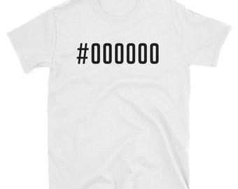 Hex Code #000000 Short-Sleeve Unisex T-Shirt