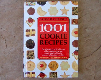 Cookie Cookbook, Gregg R Gillespie 1001 Cookie Recipes The Ultimate A to Z Cook Book, 1995 Vintage Cookbook