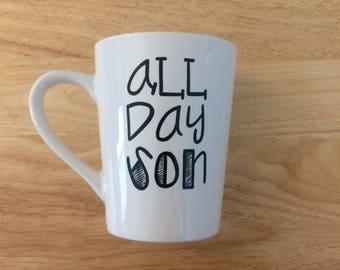 All Day Son Mug. New Girl Mug. Schmidt Mug.