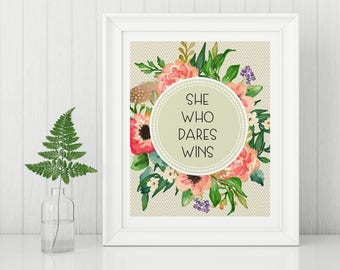 She Who Dares Wins | Floral Chevron Linen |  DIGITAL INSTANT DOWNLOAD Printable