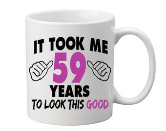 59 Years Old Birthday Mug Happy Birthday Gift Birthday Coffee Mug Coffee Cup Born in 1958 Personalized Mug ALL AGES AVAILABLE