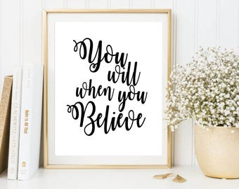 You will when you believe print, printable quote, printable art, downloadable print, modern wall art, typography print, wall decor