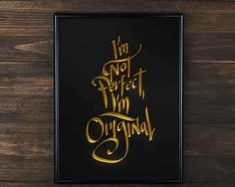 I'm not perfect. I'm original / Self love / Inspirational / A4 / Printable Art / Instant Download / Poster