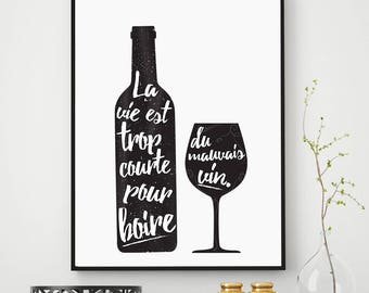 French Quote About Wine | Printable Art | Life Is Too Short To Drink Bad Wine | Wine Bottle Poster | Downloadable Print | Glass of Wine Art