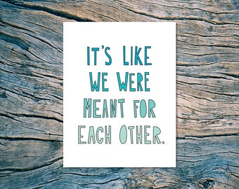 It's Like We Were Meant For Each Other - A2 folded note card & envelope - SKU 244