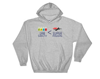 Lab Safety < Super Powers  (Hoodie)