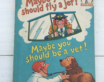 1980 Maybe You Should Fly A Jet! maybe You Should Be A Vet! Theo. LeSieg / vintage kids hardcover