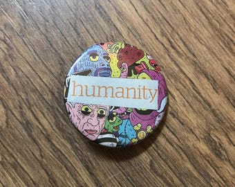 Humanity handmade punk indie button pin badge