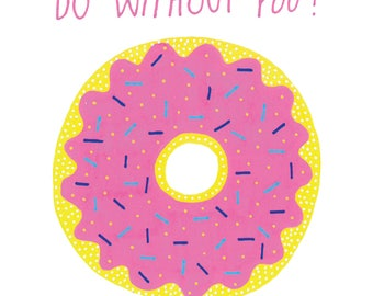 I Donut Know What I'd Do Without You! Mother's Day Card
