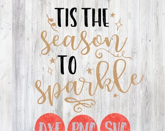 New Years Svg File, 2018, Tis the Season to Sparkle, Quotes, Party Design, DIY, Craft, Silhouette Cricut, Digital Fun cut Files, Holiday