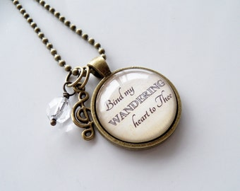 Come Though Fount Necklace - Hymn Text Jewelry - Bind My Wandering Heart To Thee - Inspirational Jewelry - Custom Jewelry -  Music Pendant
