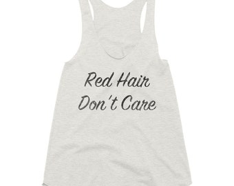 Red Hair Don't Care Women's Tri-Blend Racerback Tank