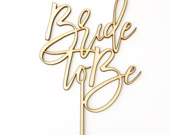 Script Wood 'Bride To Be' Cake Topper for Bridal Shower, Bachelorette Party and Special Event.