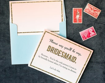 Please Say You'll Be My / Asking Bridesmaid / Funny Will You Be My Maid of Honor / Glitter / Gold Sparkle / Maid of Honor Funny - Invitation