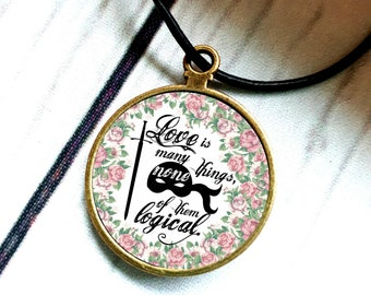 Love is many things, none of them logical The Princess Bride quote pendant necklace, Westley, Dread Pirate Roberts, Princess Buttercup