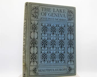 The Lake of Geneva by Joseph E. Morris (Vintage, Geography)