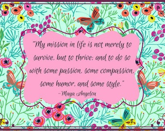 Quote Print/ Download/ Maya Angelou My mission in life/ Inspirational Quote