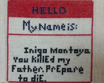 Cross Stitch Complete Princess Bride, Hello, my name is Inigo Montoya cross stitch COMPLETE, funny cross stitch