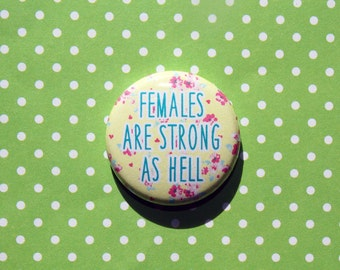 Unbreakable Kimmy Schmidt Females Are Strong As Hell- One Inch Pinback Button Magnet