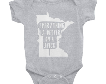 Minnesota State Fair - Everything Is Better on a Stick - MN Baby/Infant Bodysuit