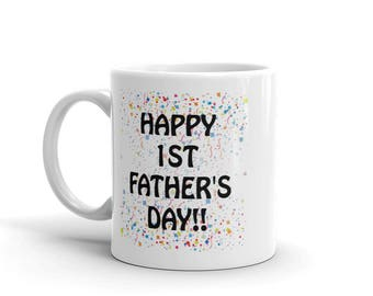 First Father Day Mug - Dad Coffee Mug - Gift For New Dad - New Daddy Gift - 1st Fathers Day - First Fathers Day - Gift From Daughter