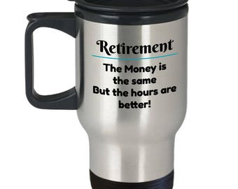 Retirement Funny Sarcastic Quote - Retired Employee Gift Stainless Steel Insulated Travel Coffee or Tea Mug