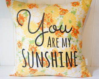 You are my Sunshine pillow cover, 20x20, yellow vintage floral