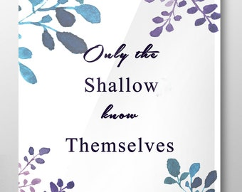 Only the shallow know themselves, 8x10 inch, downloadable, instant, printable, poster, Oscar Wilde, Art decor