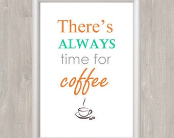 Always Time For Coffee - A4 print