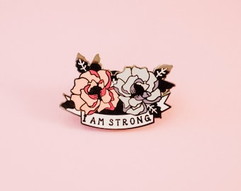 I Am Strong Floral Hard Enamel Pin