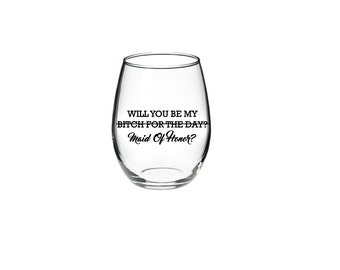 Maid of Honor proposal - Maid of Honor Wine Glass - Bridesmaid Proposal Glass - 15 oz