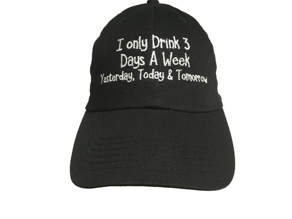 I Only Drink 3 Days a Week... - Polo Style Ball Cap (Black with White Stitching)