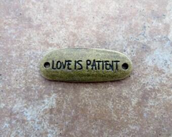 3 Rustic LOVE IS PATIENT Bracelet Connectors Charms Bronze Tone Jewelry Connector 40x15 mm