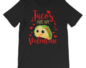 Tacos are my valentine - valentines day - valentines gift - valentines shirt - valentines - food is life - tacos - tacos valentine - tacos