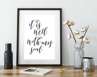 Printable Poster, Wall Art, It's Well With My Soul, Typography Printable, Quote, Inspirational Poster, Printable Quote, Motivational Art