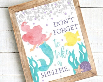 DOWNLOADABLE Little Mermaid Don't Forget to Take a Shellfie Sign, Ariel Birthday Sign, Little Mermaid Party Decorations, Mermaid Birthday