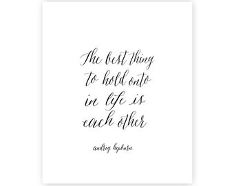 Audrey Hepburn Quote - Each other -  INSTANT DOWNLOAD art print - 8x10 inches