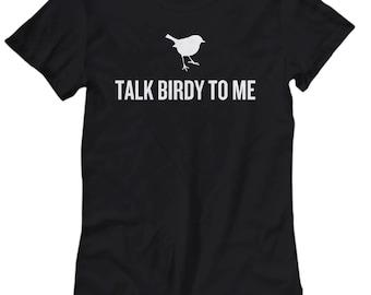Funny Birdwatching Women's Tee - Birding Gift Idea - Present For Birder - Funny Ornithologist Gift - Talk Birdy To Me
