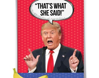 J4293BDGC Jumbo Funny Birthday Greeting Card: Trump What She Said, with Envelope